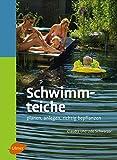 Schwimmteiche - Planen, anlegen, richtig bepflanzen